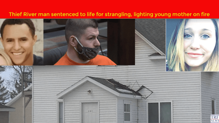 Thief River man sentenced to life for strangling, lighting young mother on fire