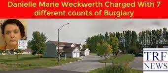 Danielle Marie Weckwerth Charged With 7 different counts of Burglary