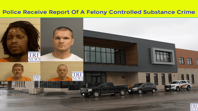 Police Receive Report Of A Felony Controlled Substance Crime