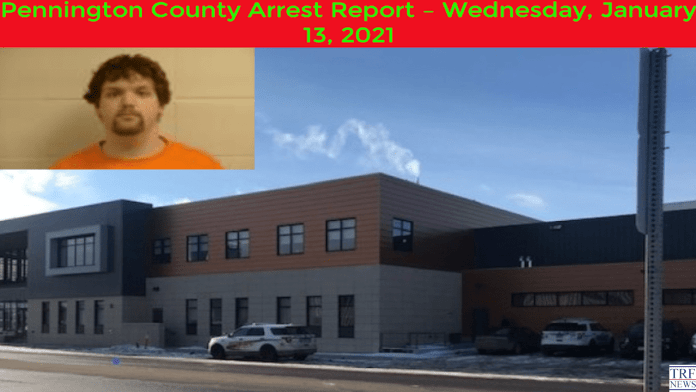 Pennington County Arrest Report – Wednesday, January 13, 2021